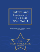 Battles and Leaders of the Civil War Vol. 1 - War College Series