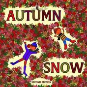 Autumn Snow (Second Edition)