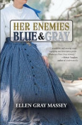 Her Enemies, Blue & Gray