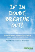If in Doubt, Breathe Out!