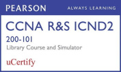 CCNA R&S 200-120 Library Pearson uCertify Course and Network Simulator Bundle