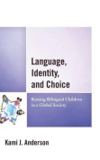Language, Identity, and Choice