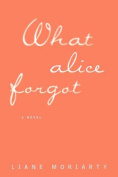 What Alice Forgot [Large Print]