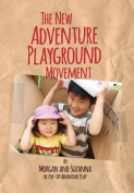 The New Adventure Playground Movement