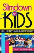 Slimdown for Kids
