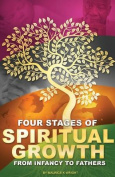 Four Stages of Spiritual Growth from Infancy to Fathers