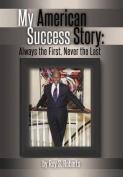 My American Success Story