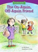 The On-Again, Off-Again Friend