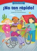 No Tan Rpido! [Spanish]