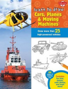 Learn to Draw Cars, Planes & Moving Machines