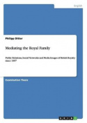 Mediating the Royal Family