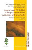 Anspruch Und Wirklichkeit in Der Psychosomatischen Gynakologie Und Geburtshilfe [GER]