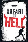 Safari to Hell