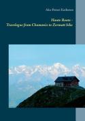 Haute Route - Travelogue from Chamonix to Zermatt Hike