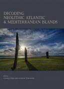 Decoding Neolithic Atlantic and Mediterranean Island Ritual