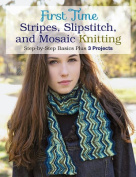 First Time Stripes, Slipstitch, and Mosaic Knitting