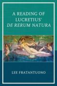 A Reading of Lucretius' De Rerum Natura