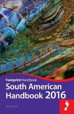 South American Handbook: 2016 (Footprint Handbook)