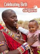 Celebrating Birth Around the World (Raintree Perspectives