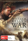 WILLIAM KELLY'S WAR [DVD_Movies] [Region 4]