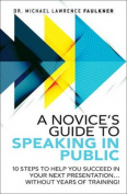 A Novice's Guide to Speaking in Public