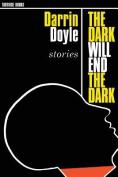 The Dark Will End the Dark