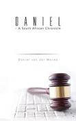 Daniel - A South African Chronicle
