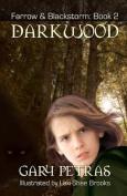 Darkwood [Farrow and Blackstorm Book 2]