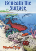 Beneath the Surface - Tales of a Sailing Marine Biologist