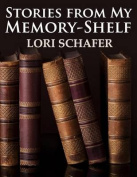 Stories from My Memory-Shelf [Large Print]