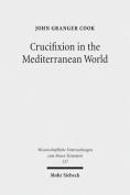 Crucifixion in the Mediterranean World