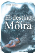 El Destino de Moira [Spanish]