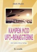 Kampen Mod UFO-Benaegterne [DAN]