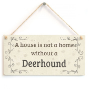 A House Is Not A Home Without A Deerhound - Handmade Rustic Country Home Style Wooden Dog Sign / Plaque