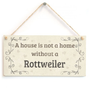 A House Is Not A Home Without A Rottweiler - Handmade Rustic Country Home Style Wooden Dog Sign / Plaque