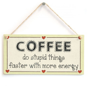 Coffee do stupid things faster with more energy - Caffeine Buzz Sign