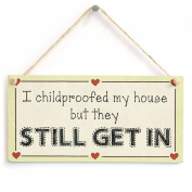 I childproofed my house but they still get in - Funny Toddlers Sign