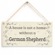 A House Is Not A Home Without A German Shepherd - Handmade Rustic Style Shabby Chic Style Wooden Dog Sign / Plaque