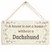 A House Is Not A Home Without A Dachshund - Handmade Rustic Style Shabby Chic Style Wooden Dog Sign / Plaque