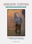 Gregor Curten - Beziehungsweisen, Paintings and Drawings