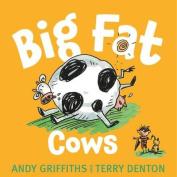 Big Fat Cows