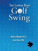 The Lower Body Golf Swing