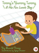 Timmy's Yummy Tummy and His Fun Lunch Bag
