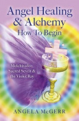 Angel Healing & Alchemy - How to Begin