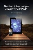 Gestisci Il Tuo Tempo Con Gtd(r) E L'Ipad [ITA]