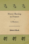 Horse-Racing in France - A History