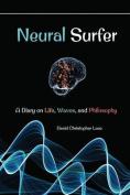 Neural Surfer: A Diary