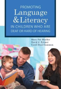 Promoting Speech, Language, and Literacy in Children Who Are Deaf or Hard of Hearing [With CD/DVD]