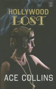 Hollywood Lost [Large Print]
