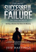 The Most Successful Failure in the World